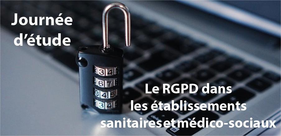 Le RGPD dans les établissements sanitaires et médico-sociaux – Journée d'étude du 30 janvier 2020